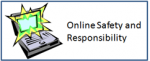 Online Safety and Responsibility